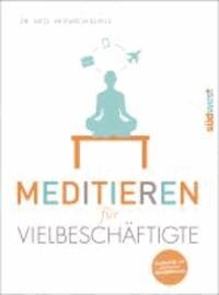 Meditieren für Vielbeschäftigte - Mit CD.