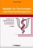 Medizin für Psychologen und Psychotherapeuten - Orientiert an der Approbationsordnung für Psychologische Psychotherapeuten.
