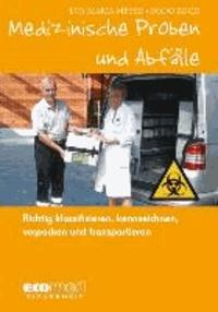 Medizinische Proben und Abfälle - Richtig klassifizieren, kennzeichnen, verpacken und transportieren.