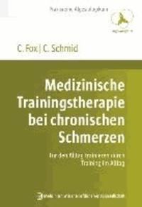 Medizinische Trainingstherapie bei chronischen Schmerzen - Für den Alltag trainieren durch Training im Alltag.