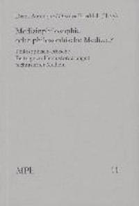 Medizinphilosophie oder philosophische Medizin? - Philosophisch-ethische Beiträge zu Herausforderungen technisierter Medizin. Medizin und Philosophie. - MPh 11.