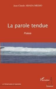 Medjo j-c. Abada - La parole tendue - Poésie.