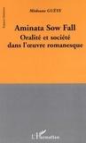 Médoune Guèye - Aminata Sow Fall - Oralité et société dans l'oeuvre romanesque.