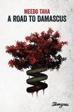 Meedo Taha - A road to Damascus.