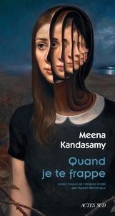 Meena Kandasamy - Quand je te frappe - Portrait de l'écrivaine en jeune épouse.