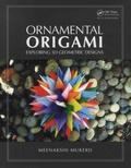 Meenakshi Mukerji - Ornamental Origami - Exploring 3D Geometric Designs.