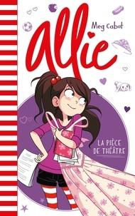Meg Cabot - Allie  : La pièce de théâtre.