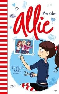Meg Cabot - Allie  : Les vraies amies.