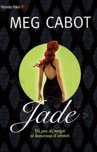Meg Cabot - Jade - Un peu de magie et beaucoup d'amour.