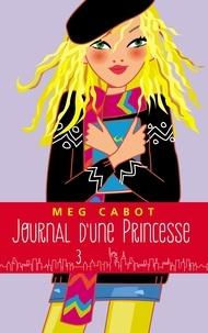 Meg Cabot - Journal d'une princesse - Tome 3 - Un amoureux pour Mia.