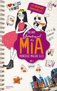 Meg Cabot - Journal de Mia - Tome 1 - La grande nouvelle.