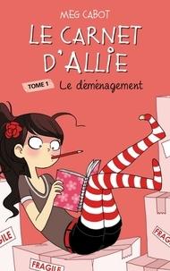 Meg Cabot - Le Carnet d'Allie 1 - Le déménagement.