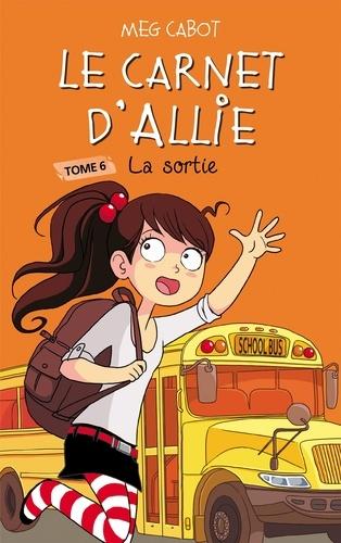 Le carnet d'Allie 6 - La sortie