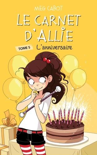 Le carnet d'Allie - L'anniversaire