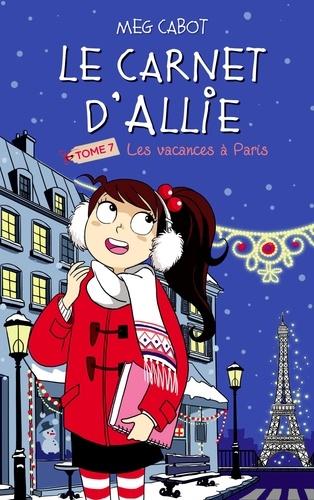 Le carnet d'Allie - Les Vacances à Paris