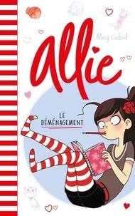 Meg Cabot - Le carnet d'Allie Tome 1 : Le déménagement.