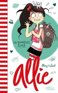 Meg Cabot - Le carnet d'Allie Tome 2 : La nouvelle école.