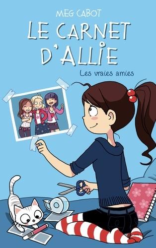 Le carnet d'Allie Tome 3 Les vraies amies