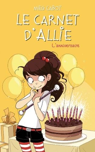 Le carnet d'Allie Tome 5 L'anniversaire