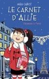 Meg Cabot - Le carnet d'Allie Tome 7 : Vacances à Paris.