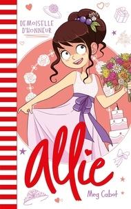 Meg Cabot - Le carnet d'Allie Tome 9 : Demoiselle d'honneur.