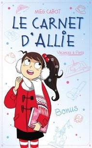Meg Cabot - Le carnet d'Allie - Vacances à Paris - Bonus.