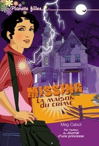 Meg Cabot - Missing 3 - La maison du crime.