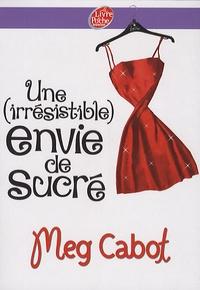 Meg Cabot - Une (irrésistible) envie de sucré.