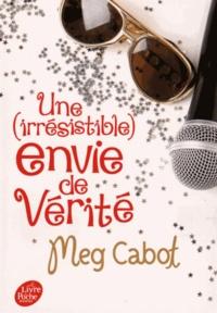 Meg Cabot - Une (irrésistible) envie de... Tome 4 : Une (irrésistible) envie de vérité.
