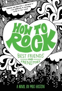 Meg Haston - How to Rock Best Friends and Frenemies.