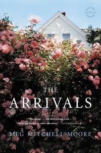 Meg Mitchell Moore - The Arrivals - A Novel.