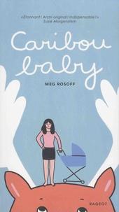 Meg Rosoff - Caribou Baby.