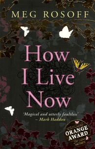 Meg Rosoff - How I Live Now.