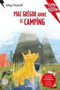 Meg Rosoff - MacGrégor adore le camping.