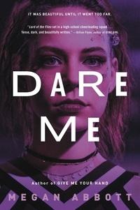 Megan Abbott - Dare Me - A Novel.