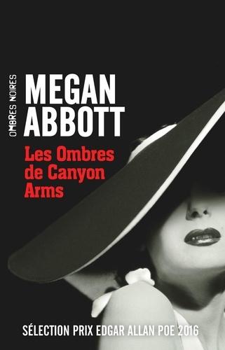 Megan Abbott - Les Ombres de Canyon Arms.