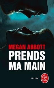 Meilleures ventes ebook download Prends ma main 9782253260295 in French par Megan Abbott