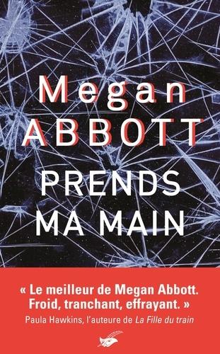 Megan Abbott - Prends ma main.