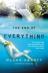 Megan Abbott - The End of Everything - A Novel.