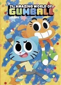 Megan Brennan et Katie FARINA - Le Monde incroyable de Gumball tome 1.