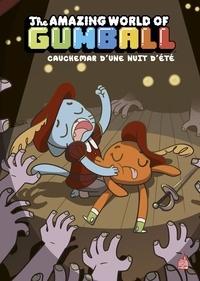 Megan Brennan et Jenna Ayoub - The Amazing World of Gumball Tome 6 : Cauchemar d'une nuit d'été.