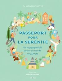 Megan C Hayes - Passeport pour la sérénité - Un voyage paisible autour du monde en 35 mots.