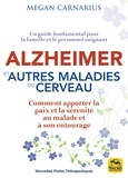Megan Carnarius - Alzheimer et autres maladies du cerveau - Un guide fondamental pour la famille et le personnel soignant.
