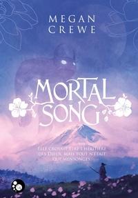 Megan Crewe - Mortal song.