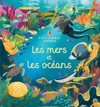 Megan Cullis et Bao Luu - Les mers et les océans - Avec plus de 50 rabats à soulever.