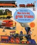 Megan Cullis et Gabriele Antonini - Mon livre des gros trains et d'autres plus petits....