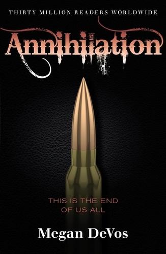 Megan DeVos - Annihilation - Book 4 in the Anarchy series.