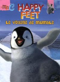 Megan E. Bryant - Happy Feet  : Le voyage de Mumble.