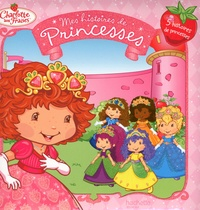 Mes histoires de Princesses- Les Fraisi-Princesses - Megan E. Bryant |