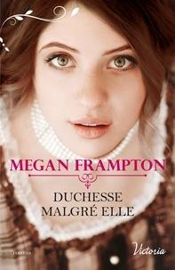 Megan Frampton - Duchesse malgré elle.